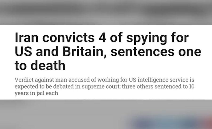 ایرانی عدالت نے امریکا وبرطانیہ کےلئے جاسوسی پر4 افراد کوسزا سنا دی