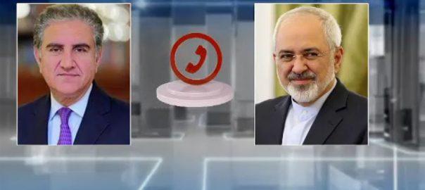 وزیر خارجہ ، شاہ محمود ، ایرانی ہم منصب ، جواد ظریف ، ٹیلی فون ، کورونا وائرس ، جانی نقصان ، اظہار افسوس